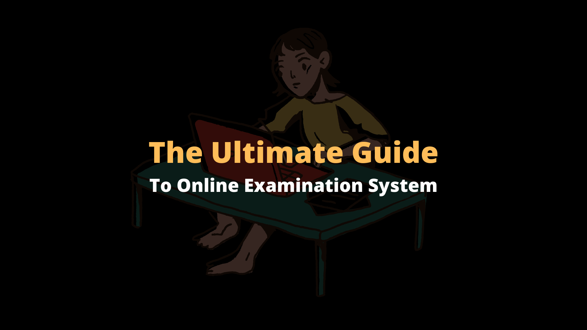 The Ultimate Guide To Online Examination System